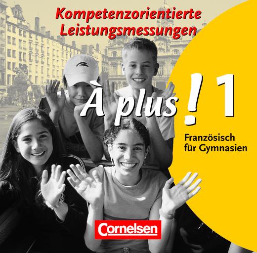 À plus ! - Vorschläge zur kompetenzorientierten Leistungsmessung - CD-Extra - Band 1