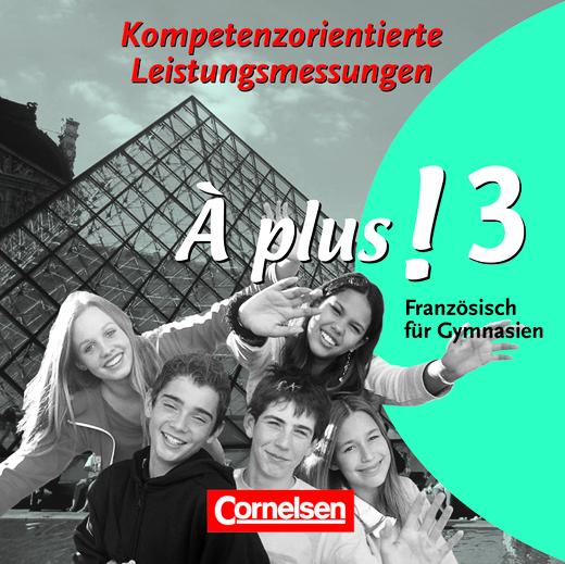 À plus ! - Vorschläge zur kompetenzorientierten Leistungsmessung - CD-Extra - Band 3