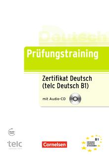 Prüfungstraining DaF - Zertifikat Deutsch/telc Deutsch B1 - Übungsbuch mit CD - B1