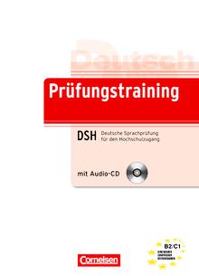 Prüfungstraining DaF - Deutsche Sprachprüfung für den Hochschulzugang (DSH) - Übungsbuch mit CD und Beiheft - B2/C1