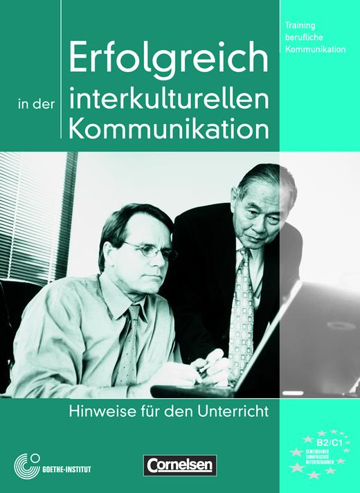 Training berufliche Kommunikation - Erfolgreich in der interkulturellen Kommunikation - Hinweise für den Unterricht - B2/C1
