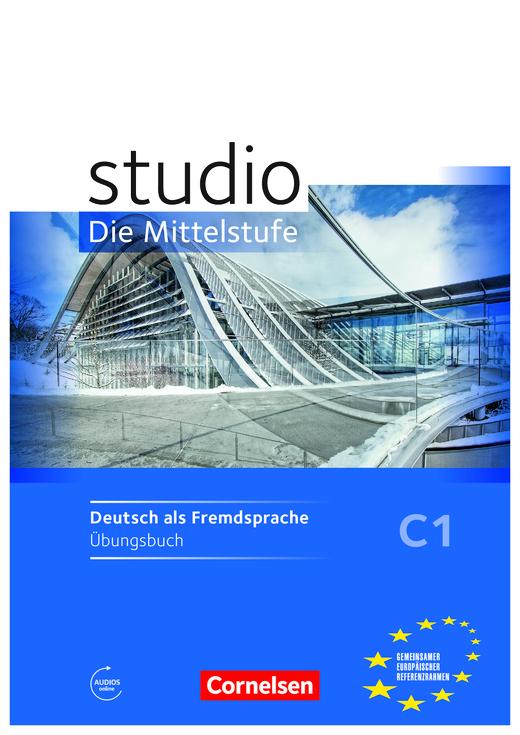 Studio: Die Mittelstufe - Übungsbuch - C1