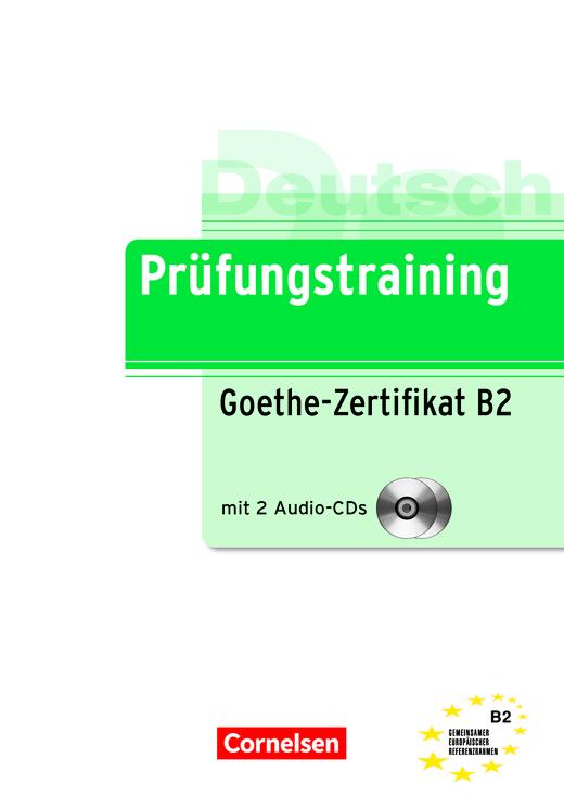 Prüfungstraining DaF - Goethe-Zertifikat B2 - Übungsbuch mit Lösungsbeileger und Audio-CD - B2