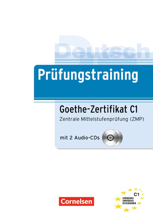 Prüfungstraining DaF - Goethe-Zertifikat C1 - Zentrale Mittelstufenprüfung (ZMP) - Übungsbuch mit CDs - C1