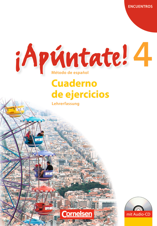 ¡Apúntate! - Cuaderno de ejercicios - Lehrerfassung inkl. CD - Band 4