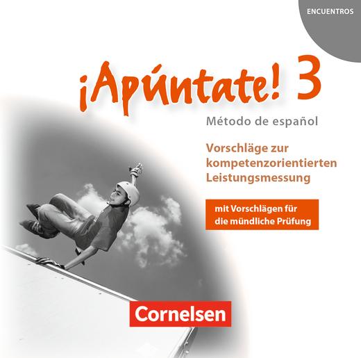 ¡Apúntate! - Vorschläge zur kompetenzorientierten Leistungsmessung - CD-Extra - Band 3