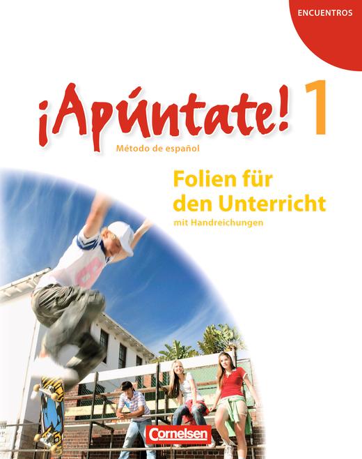 ¡Apúntate! - Folien für den Unterricht mit Handreichungen - Band 1