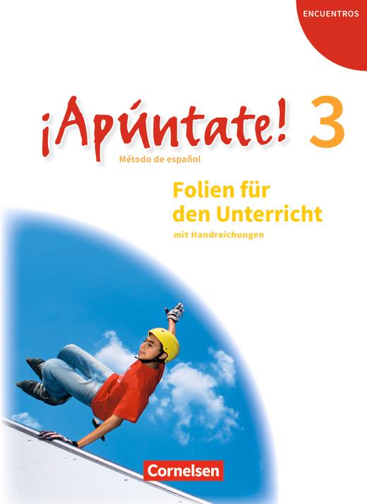 ¡Apúntate! - Folien für den Unterricht mit Handreichungen - Band 3
