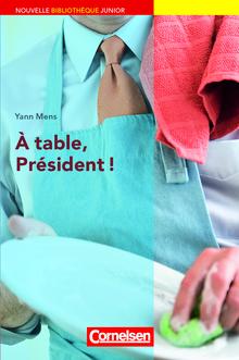 Nouvelle Bibliothèque Junior - À table, président! - Lektüre mit eingelegtem Vokabular - A2