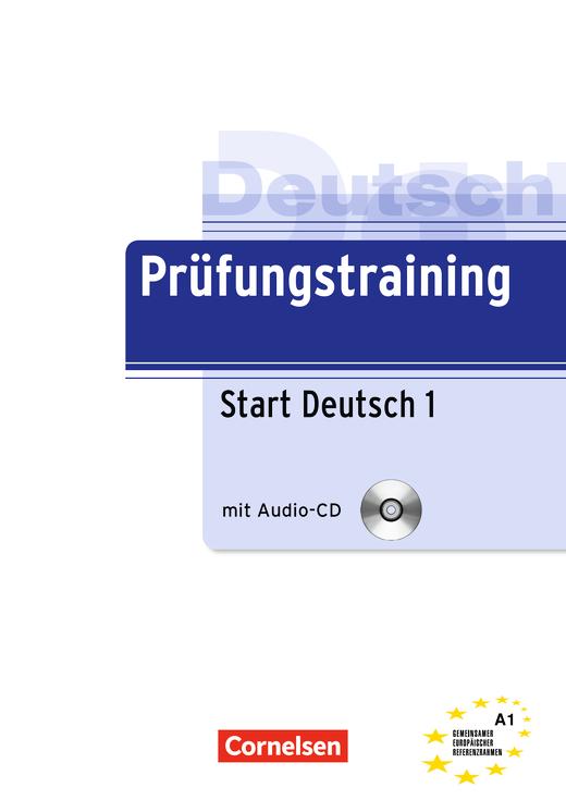 Prüfungstraining DaF - Start Deutsch 1 - Übungsbuch mit Lösungsbeileger und Audio-CD - A1