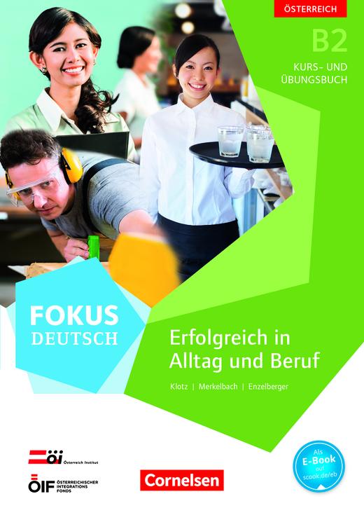 Fokus Deutsch - Erfolgreich in Alltag und Beruf - Kurs- und Übungsbuch mit Audio-CDs - B2