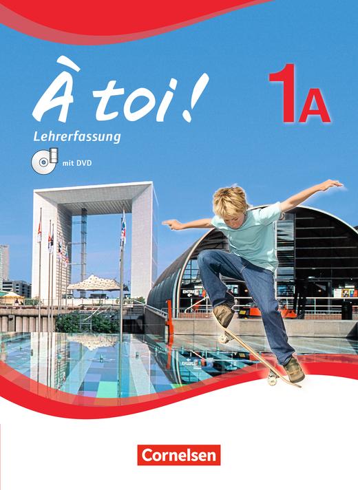 À toi ! - Schülerbuch - Lehrerfassung mit Video-DVD - Band 1A