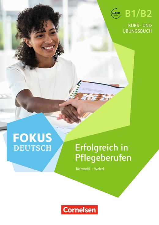Fokus Deutsch - Erfolgreich in Pflegeberufen - Kurs- und Übungsbuch mit Audios online - B1/B2