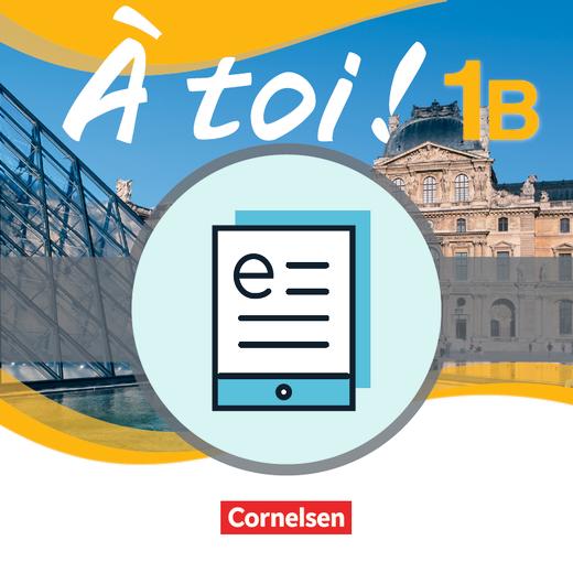 À toi ! - Schülerbuch - Lehrerfassung als E-Book - Band 1B