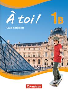 À toi ! - Grammatikheft - Band 1B