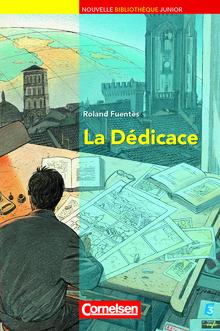 Nouvelle Bibliothèque Junior - La Dédicace - Lektüre mit eingelegtem Vokabular - A2+