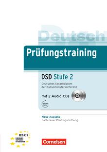 Prüfungstraining DaF - Deutsches Sprachdiplom der Kultusministerkonferenz (DSD) - Neubearbeitung - Stufe 2 - Übungsbuch mit Lösungsbeileger und Audio-CD - B2/C1