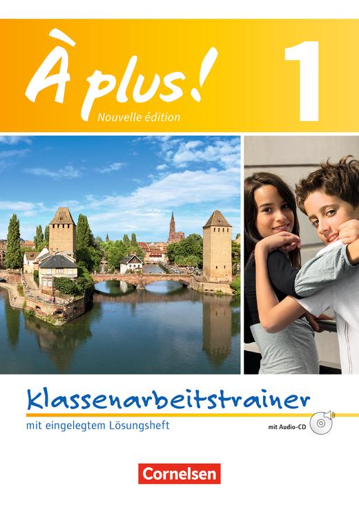 À plus ! - Klassenarbeitstrainer mit Lösungen und Audio-CD - Band 1