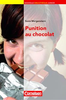 Nouvelle Bibliothèque Junior - Punition au chocolat - Lektüre mit eingelegtem Vokabular - B1