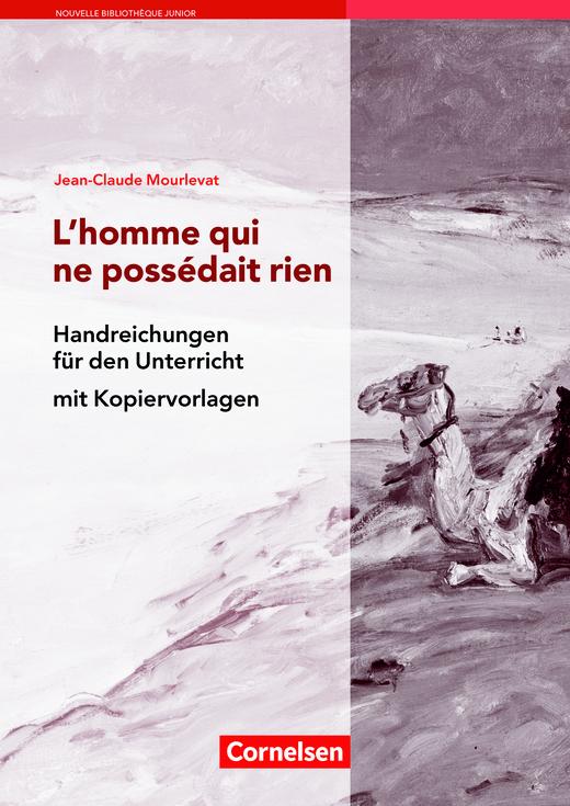 Nouvelle Bibliothèque Junior - L'homme qui ne possédait rien - Handreichungen für den Unterricht - B1
