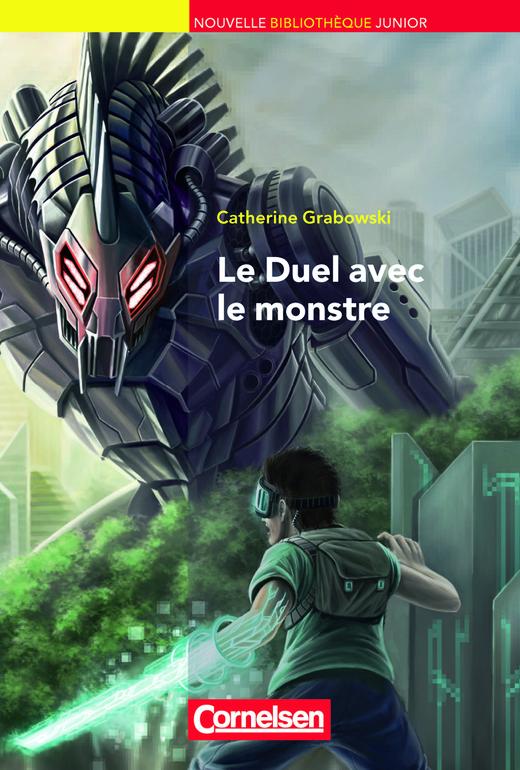 Nouvelle Bibliothèque Junior - Le duel avec le monstre - Lektüre mit eingelegtem Vokabular - A2+