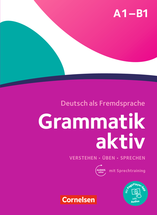 Grammatik aktiv - Üben, Hören, Sprechen - Übungsgrammatik - A1-B1