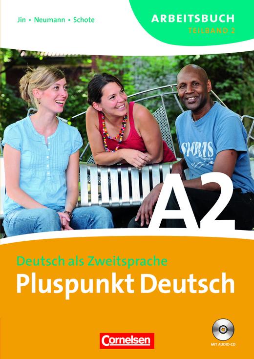 Pluspunkt Deutsch - Arbeitsbuch mit Lösungsbeileger und Audio-CD - A2: Teilband 2