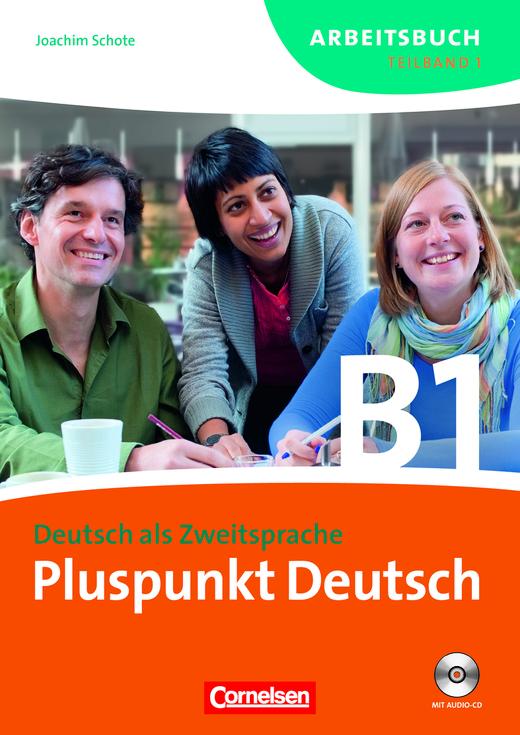 Pluspunkt Deutsch - Arbeitsbuch mit Lösungsbeileger und Audio-CD - B1: Teilband 1