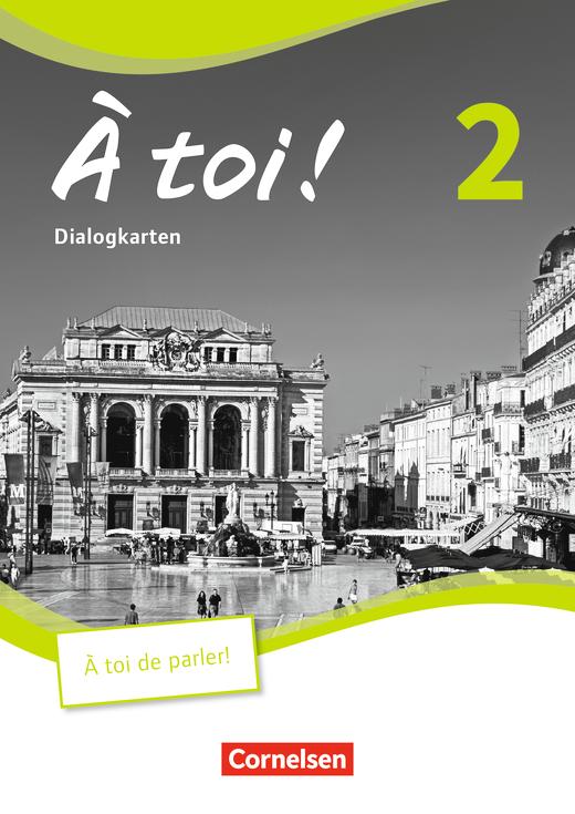 À toi ! - Dialogkarten als Kopiervorlagen - Band 2