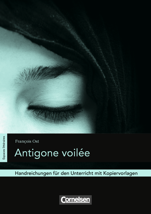 Espaces littéraires - Antigone voilée - Handreichungen für den Unterricht - B1-B1+