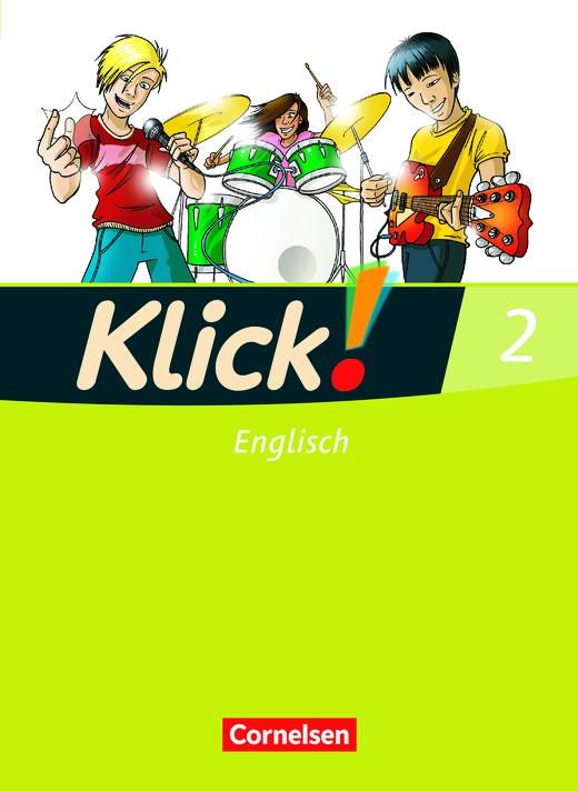 Klick! Englisch - Schülerbuch - Band 2: 6. Schuljahr