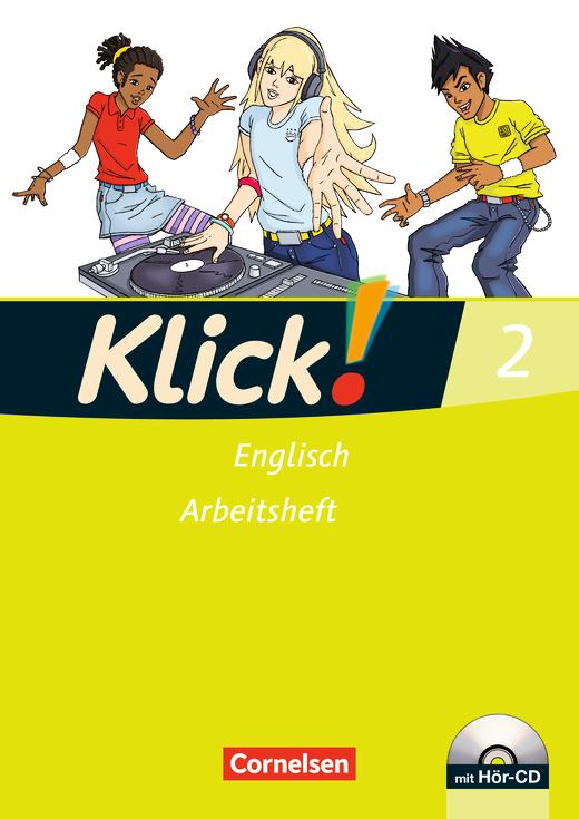 Klick! Englisch - Arbeitsheft mit Hör-CD - Band 2: 6. Schuljahr