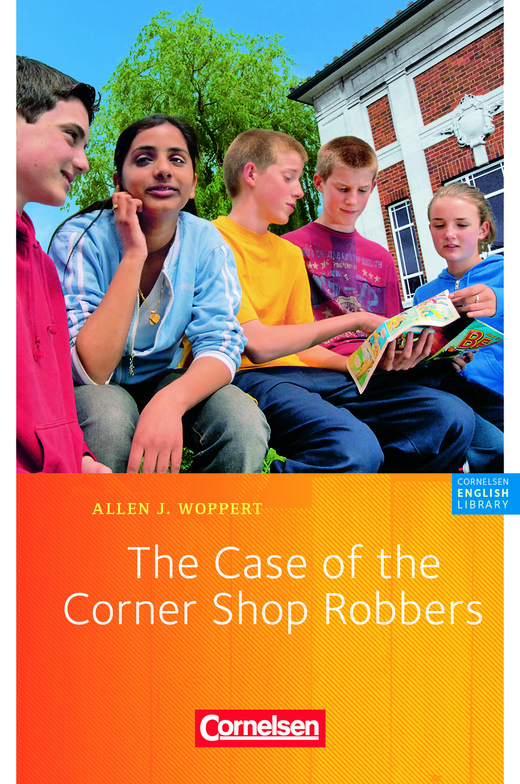 Cornelsen English Library - The Case of the Corner Shop Robbers - Lektüre zu English G 21 - 5. Schuljahr, Stufe 2