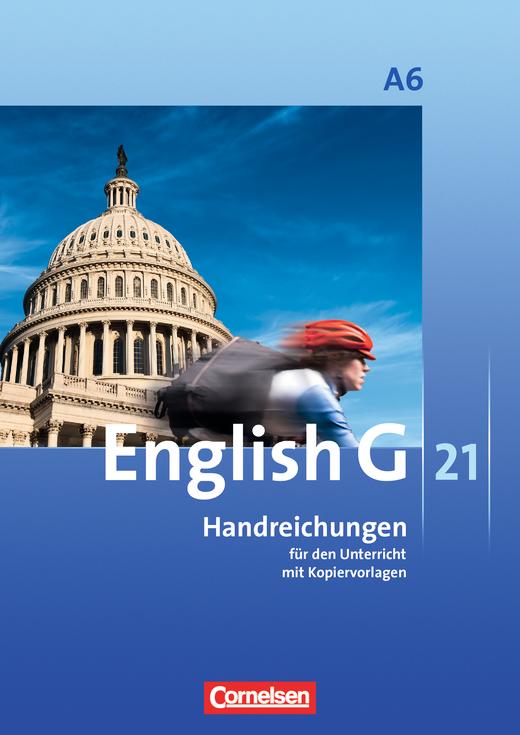 English G 21 - Handreichungen für den Unterricht - Abschlussband 6: 10. Schuljahr - 6-jährige Sekundarstufe I