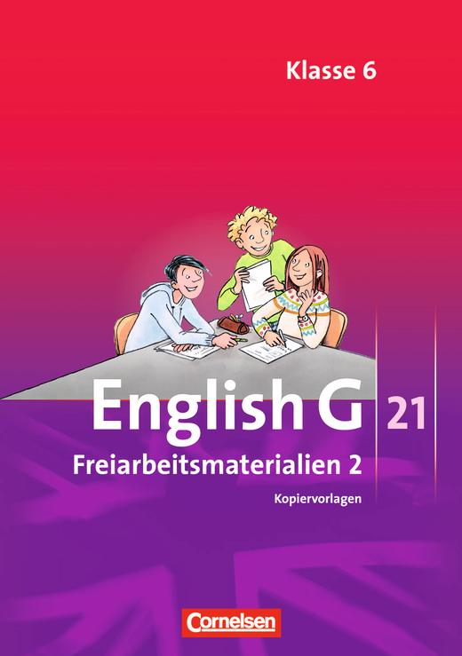 English G 21 - Freiarbeitsmaterialien - Band 2: 6. Schuljahr
