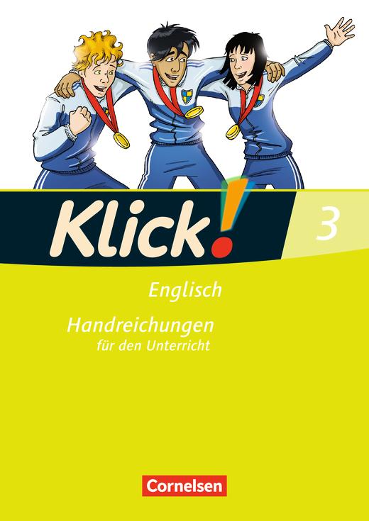 Klick! Englisch - Handreichungen für den Unterricht - Band 3: 7. Schuljahr