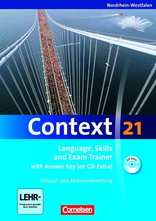 Context 21 - Language, Skills and Exam Trainer - Klausur- und Abiturvorbereitung - Workbook mit CD-Extra - mit Answer Key
