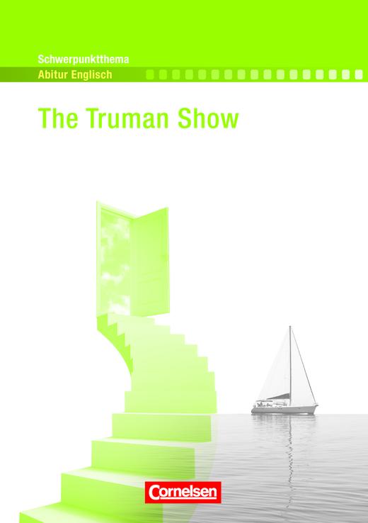 Schwerpunktthema Abitur Englisch - The Truman Show - A Film Study - Textheft