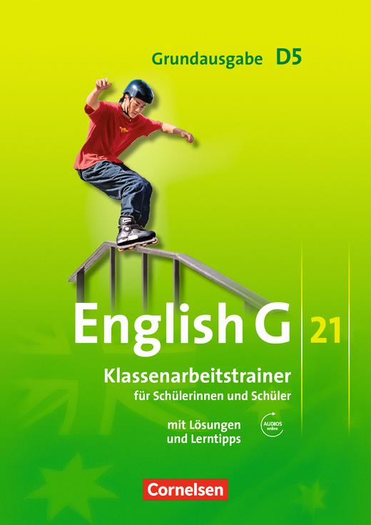 English G 21 - Klassenarbeitstrainer mit Lösungen und Audios online - Band 5: 9. Schuljahr
