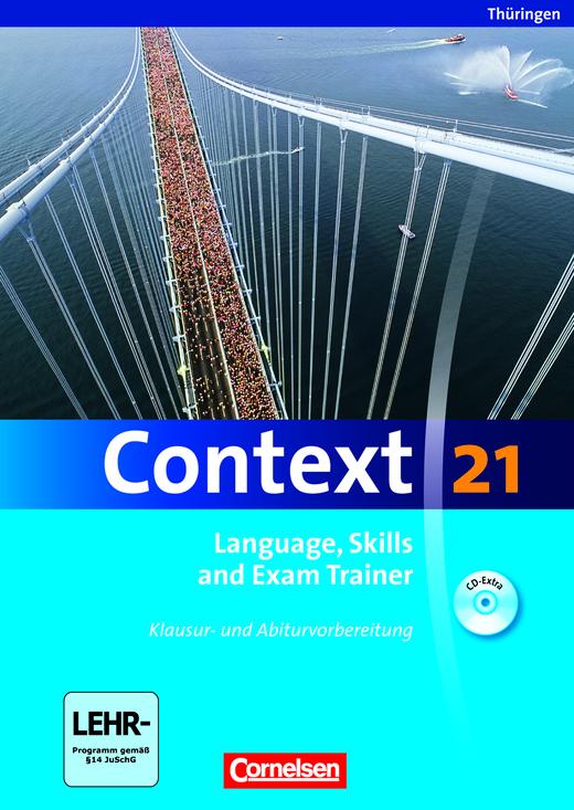Context 21 - Language, Skills and Exam Trainer - Klausur- und Abiturvorbereitung - Workbook mit CD-Extra