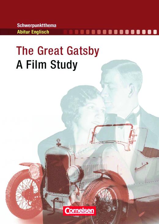 Schwerpunktthema Abitur Englisch - The Great Gatsby - A Film Study - Textheft