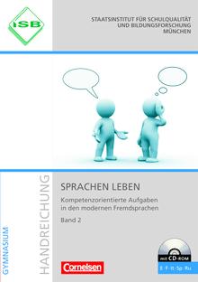 Kompetenzorientierte Aufgaben in den modernen Fremdsprachen - Sprachen leben - Handreichungen für den Unterricht - Band 2