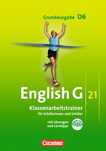 English G 21 - Klassenarbeitstrainer mit Lösungen und CD - Band 6: 10. Schuljahr