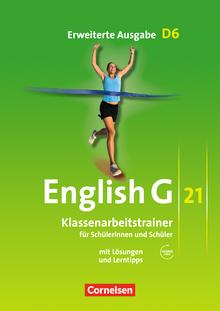 English G 21 - Klassenarbeitstrainer mit Lösungen und Audios online - Band 6: 10. Schuljahr