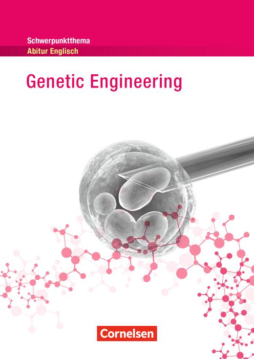 Schwerpunktthema Abitur Englisch - Genetic Engineering - Textheft