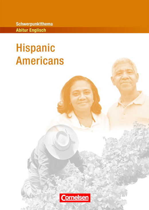 Schwerpunktthema Abitur Englisch - Hispanic Americans - Textheft