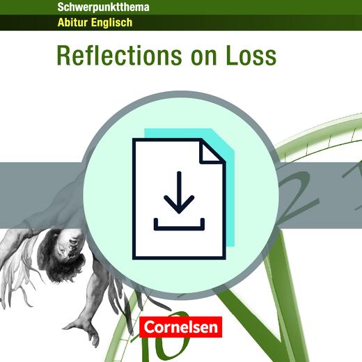 Schwerpunktthema Abitur Englisch - Reflections on Loss - Lösungsvorschläge zur Textsammlung als Download