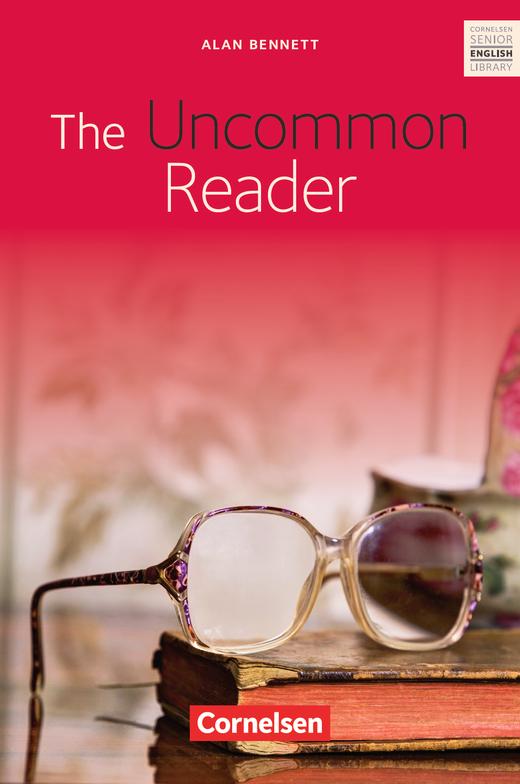 Cornelsen Senior English Library - The Uncommon Reader - Textband mit Annotationen und Zusatztexten - Ab 11. Schuljahr