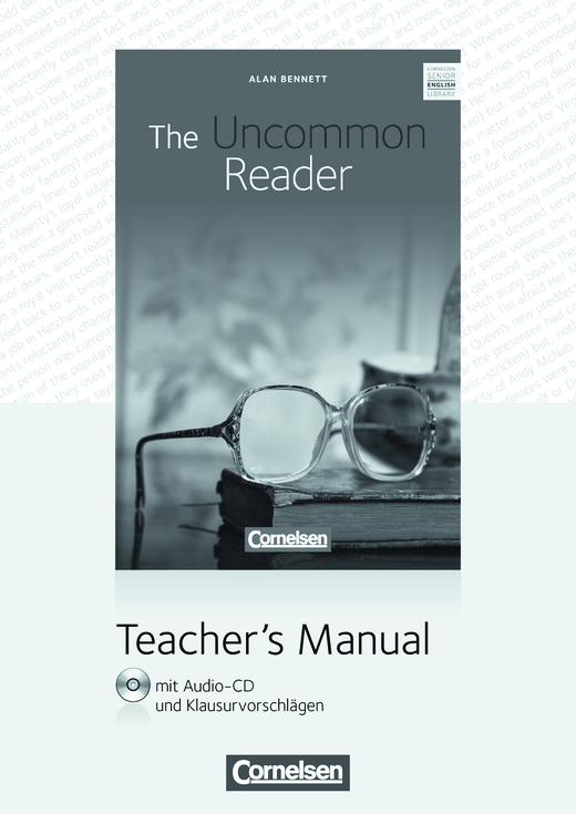 Cornelsen Senior English Library - The Uncommon Reader - Teacher's Manual mit Audio-CD und Klausurvorschlägen - Ab 11. Schuljahr