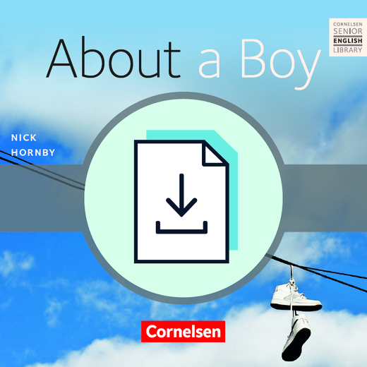 Cornelsen Senior English Library - About a Boy - Teacher's Manual mit Klausurvorschlägen als Download - Ab 10. Schuljahr